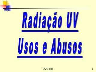 Radiação UV Usos e Abusos