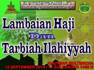 KHUTBAH MULTIMEDIA 12 SEPTEMBER 2014 / 17 ZULKAEDAH 1435 H