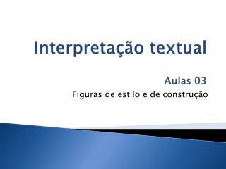 Interpretação textual Aulas 03