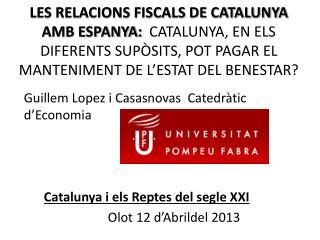 Guillem Lopez i Casasnovas  Catedràtic d'Economia Catalunya i els Reptes del segle XXI