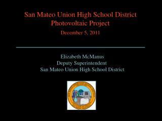 Elizabeth McManus Deputy Superintendent  San Mateo Union High School District