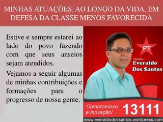 MINHAS ATUA��ES, AO LONGO DA VIDA, EM DEFESA DA CLASSE MENOS FAVORECIDA