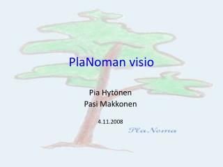 PlaNoman visio