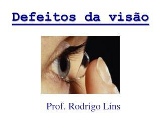 Prof. Rodrigo Lins