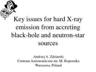 Key issues for hard X-ray emission from  accreting black - hole  and neutron-star sources