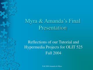 Myra & Amanda's Final Presentation