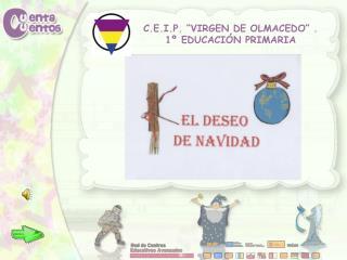 "C.E.I.P. ""VIRGEN DE OLMACEDO"" . 1º EDUCACIÓN PRIMARIA"