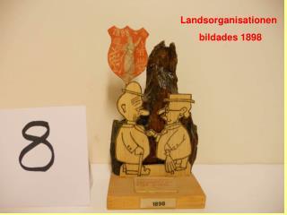 Landsorganisationen bildades 1898