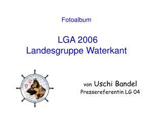 Fotoalbum  LGA 2006 Landesgruppe Waterkant