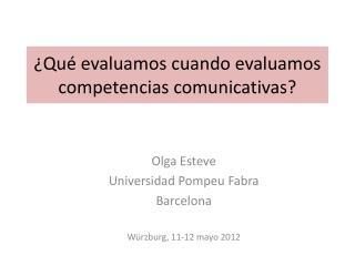 ¿Qué evaluamos cuando evaluamos competencias comunicativas?