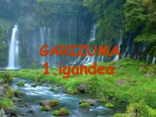GARIZUMA 1.igandea
