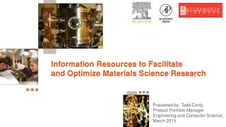 Information Resources to Facilitate  and Optimize Materials Science Research