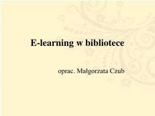E-learning w bibliotece