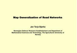 Map Generalization of Road Networks