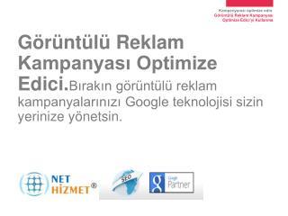 Görüntülü Reklam Kampanyası Optimize Edici Nedir?