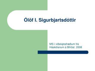 Ólöf I. Sigurbjartsdóttir