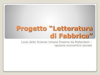 """Progetto """"Letteratura di Fabbrica"""""""