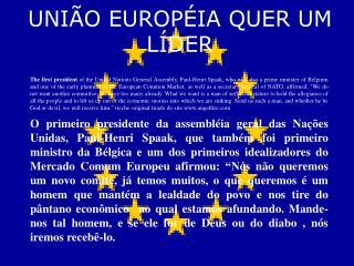 UNIÃO EUROPÉIA QUER UM LÍDER