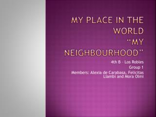 "My Place in the World ""My Neighbourhood"""