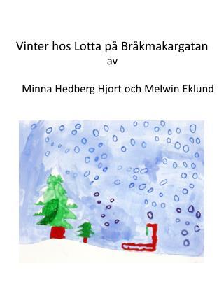Vinter  hos Lotta på  Bråkmakargatan                                       av