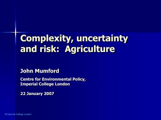 Complexity, uncertainty and risk:  Agriculture
