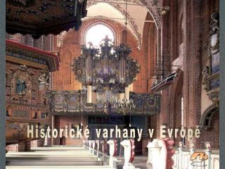 Historické varhany v Evropě