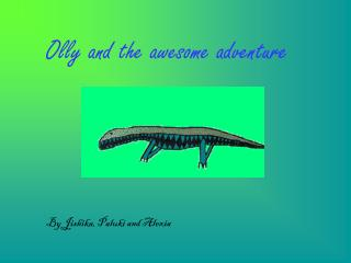 Olly and the awesome adventure