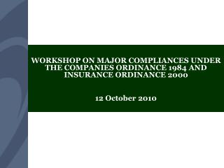 WORKSHOP ON MAJOR COMPLIANCES UNDER THE COMPANIES ORDINANCE 1984 AND INSURANCE ORDINANCE 2000