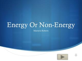 Energy Or Non-Energy