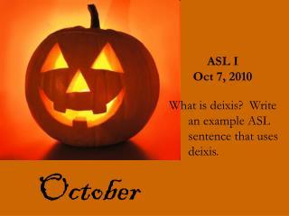 ASL I Oct 7, 2010
