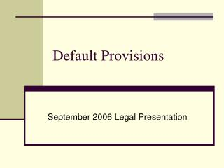 Default Provisions