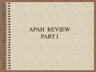 APAH  REVIEW PART I
