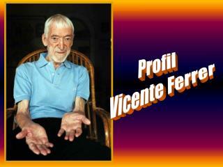 Profil   Vicente Ferrer