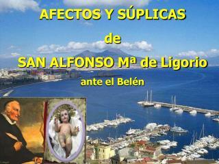 AFECTOS Y SÚPLICAS  de  SAN ALFONSO Mª de Ligorio ante el Belén