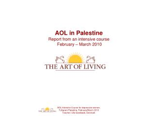 AOL in Palestine Report from an intensive course   February – March 2010
