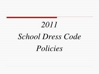 2011 School Dress Code Policies