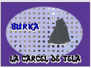 El BURKA*