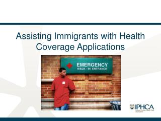 Assisting Immigrants with Health Coverage Applications
