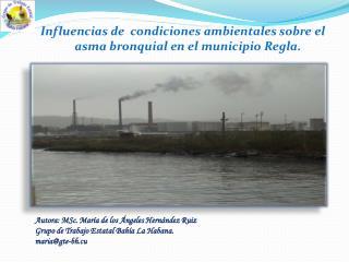 Influencias de  condiciones ambientales sobre el asma bronquial en el municipio Regla.