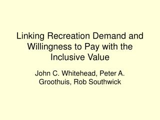 Linking Recreation Demand and Willingness to Pay with the Inclusive Value