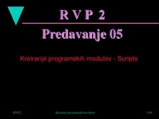 R V P  2 Predavanje 05