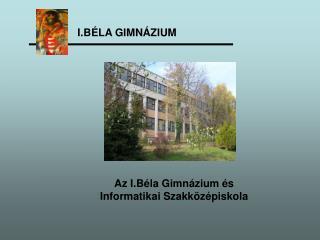 I.BÉLA GIMNÁZIUM