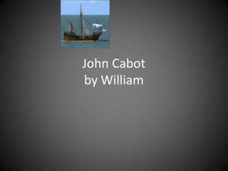 John Cabot by William