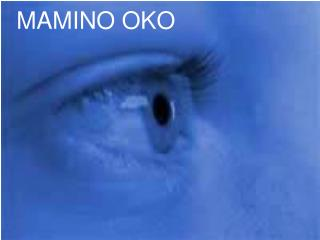 MAMINO OKO