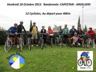 Vendredi 18 Octobre 2013   Randonnée: CAPESTAN - ARGELIERS