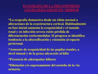 ECOGRAF A DE LA PIELONEFRITIS AGUDA:HALLAZGOS EN  MODO-B