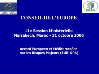 CONSEIL DE L'EUROPE 11e Session Ministérielle Marrakech, Maroc - 31 octobre 2006
