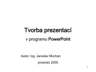 Tvorba prezentací