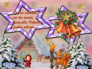 Sněhové vločky k zemi se snáší, mráz si s okny pohrává… Vánoční čas nastává…