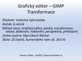 Grafický editor – GIMP Transformace